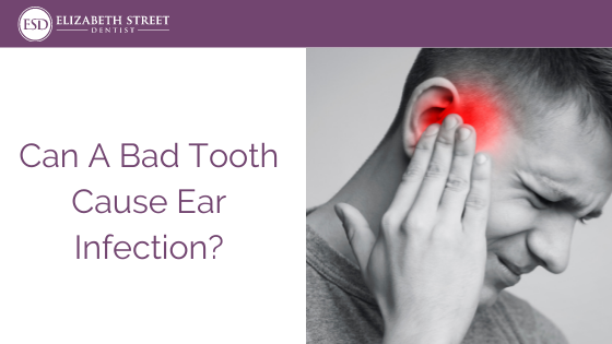 Can A Bad Tooth Cause Ear Infection?