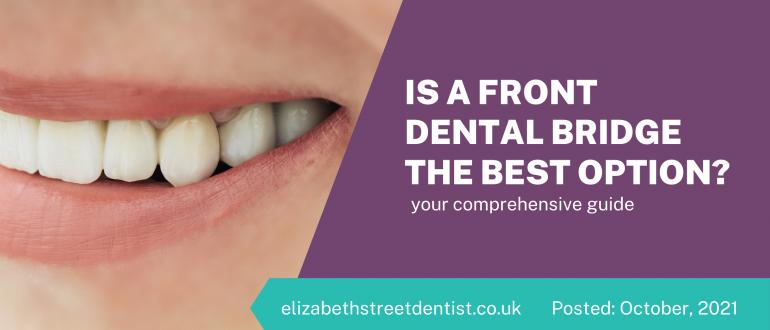 Is A Front Dental Bridge The Best Option?
